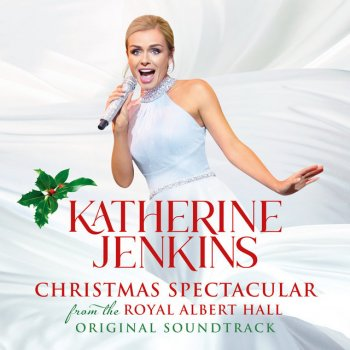 Testi Katherine Jenkins: Christmas Spectacular – Live From The Royal Albert Hall (Original Motion Picture Soundtrack)