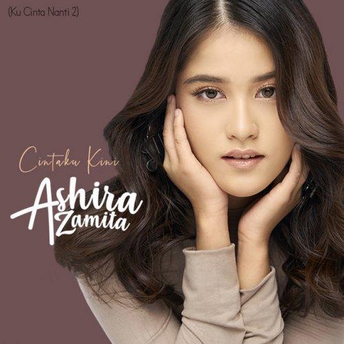 Ashira Zamita Cintaku Kini Ku Cinta Nanti 2 Lyrics Musixmatch
