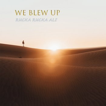 Testi We Blew Up - Single