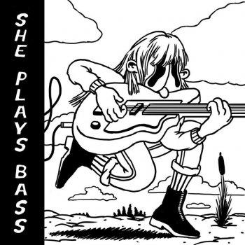 Testi She Plays Bass