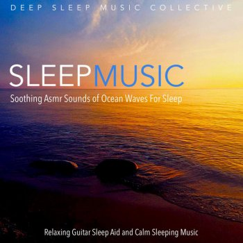 Testi Sleep Music: Soothing Asmr Sounds of Ocean Waves for Sleep, Relaxing Guitar Sleep Aid and Calm Sleeping Music