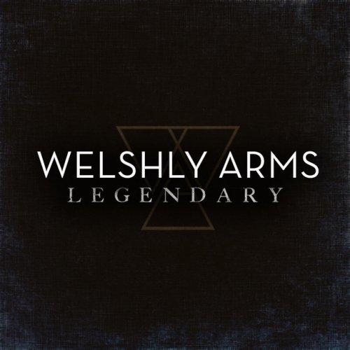 Welshly Arms Legendary Lyrics Musixmatch