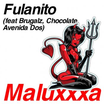 Testi Maluxxxa (feat. Brugalz, Chocolate & Avenida Dos) - Single
