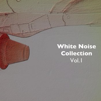 Testi White Noise Collection, Vol.1 - For Deep Sleep, Relaxation, Mindfulness and Concentration