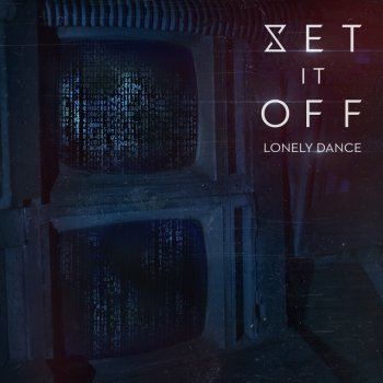 Lonely Dance                                                     by Set It Off – cover art