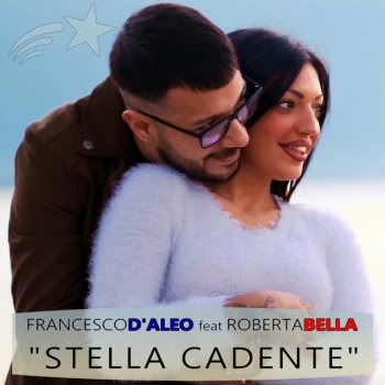 Testi Stella cadente (feat. Roberta Bella) - Single