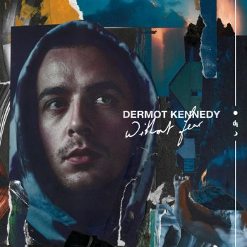 Without Fear Dermot Kennedy - lyrics