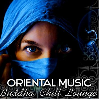 Testi Oriental Music – Buddha Chill Lounge del Mar Collection, Orient Café & Exotic Cocktail Party Music, Sexy Asian Fashion, Indian Bar Music & Wine Tasting, Taste of the Chillout