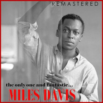 Testi The Only One and Fantastic... Miles Davis (Remastered)