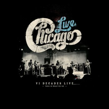 Testi Chicago: VI Decades Live (This Is What We Do)