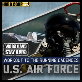 Workout to the Running Cadences U.S. Air Force Hey, Hey I Love the Air Force - lyrics