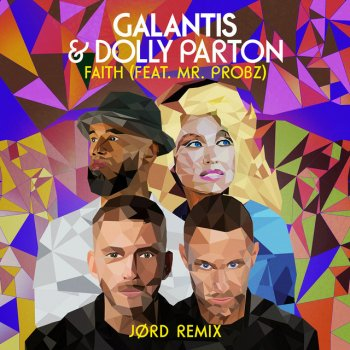 Testi Faith (with Dolly Parton) [feat. Mr. Probz] [JØRD Remix]