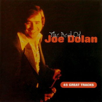 The Best of Joe Dolan Joe Dolan - lyrics