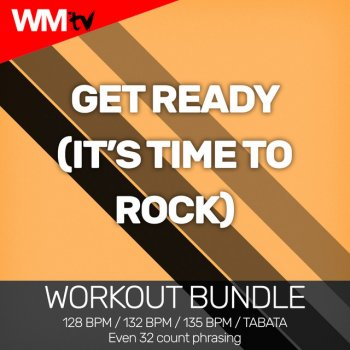 Testi Get Ready (It's Time To Rock) [Workout Bundle / Even 32 Count Phrasing]