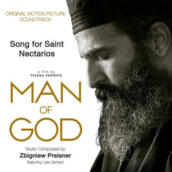 """Testi Song for Saint Nectarios (feat. Choir of Chanters The Maestros of the Psaltic Art & Achilleas G. Chaldaekes) [From """"Man of God""""] - Single"""
