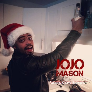 Santa Came Anyway Jojo Mason - lyrics