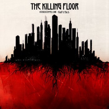 Corruption Capital. The Killing Floor
