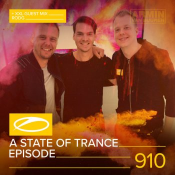 ASOT 910 - A State Of Trance Episode 910 (+XXL Guest Mix: Rodg) A State Of Trance (ASOT 910) - Intro - lyrics