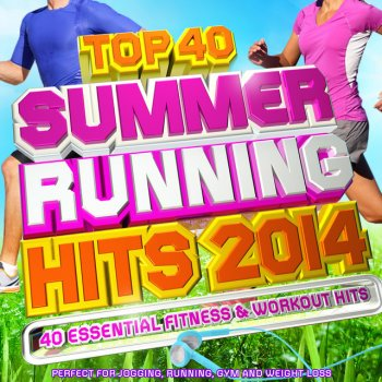 Top 40 Summer Running Hits Playlist 2014 - 40 Essential Fitness & Workout Hits - Perfect for Jogging, Running, Gym and Weight Loss (Deluxe Version) Play Hard - lyrics