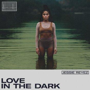 LOVE IN THE DARK by Jessie Reyez - cover art