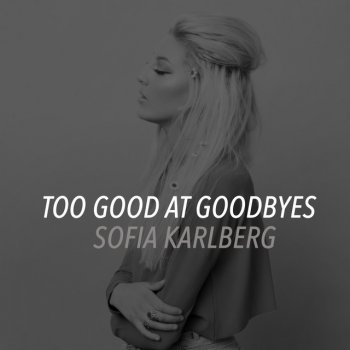 Testi Too Good At Goodbyes