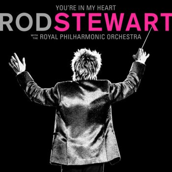 You're In My Heart: Rod Stewart (with The Royal Philharmonic Orchestra) - cover art