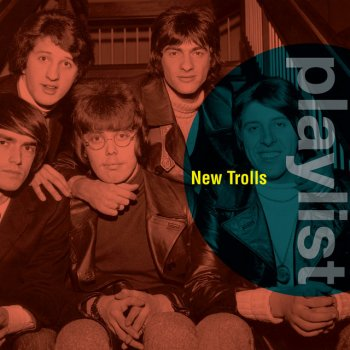 Testi Playlist: New Trolls
