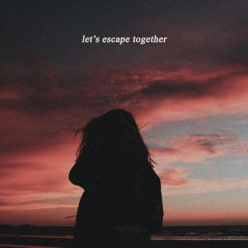 Testi Let's Escape Together - Single