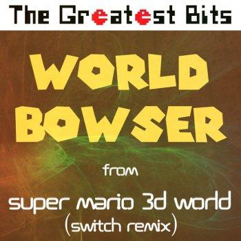"Testi World Bowser (From ""Super Mario 3d World"") [Switch Remix] - Single"