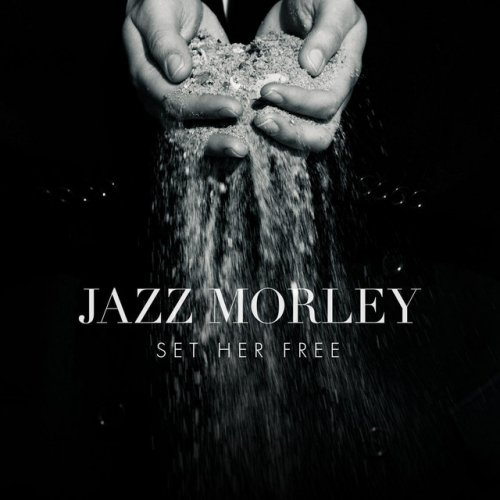 Jazz Morley - Set Her Free Lyrics   Musixmatch