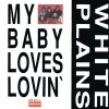My Baby Loves Lovin' White Plains - cover art