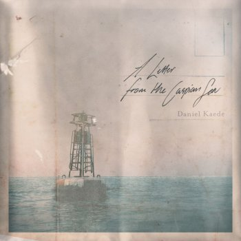 Testi A Letter from the Caspian Sea - EP