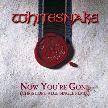 Testi Now You're Gone (Chris Lord-Alge Single Remix) [2019 Remaster]
