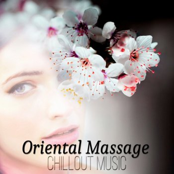 Testi Oriental Massage – Music of the Orient, South African Music, Relaxing Chillout Sounds, Bongos & Guitar, Erotica Bar del Mar, Sexy Music to Chill Out, Ethnic Music