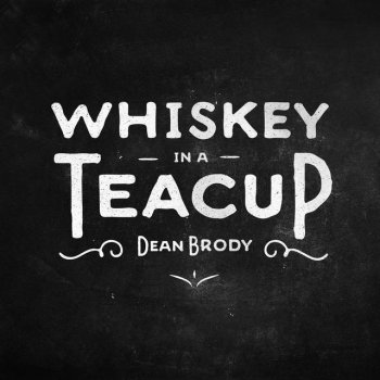 Whiskey in a Teacup by Dean Brody - cover art