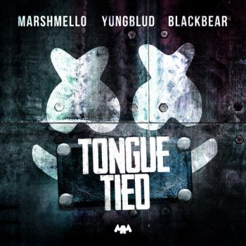 Tongue Tied (with YUNGBLUD & blackbear) by Marshmello feat. YUNGBLUD & blackbear - cover art