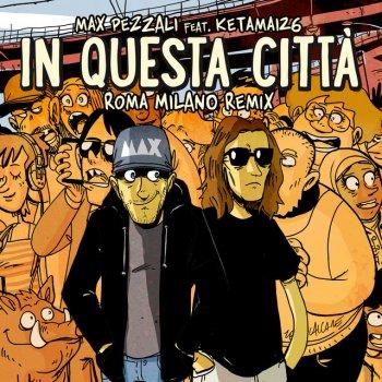 Testi In questa città (feat. Ketama126) [Roma Milano Remix] - Single