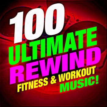 Testi 100 Ultimate Rewind! Fitness & Workout Music