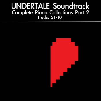 Testi UNDERTALE Soundtrack Complete Piano Collections, Pt. 2: Tracks 51-101