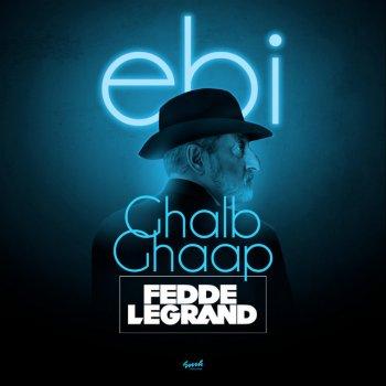 Testi Ghalb Ghaap (Fedde Le Grand Remix) - Single