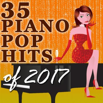 Testi 35 Piano Pop Hits of 2017