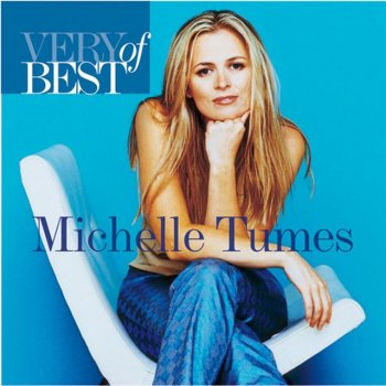 Testi Very Best Of Michelle Tumes