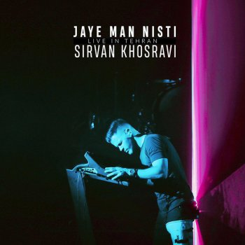 Jaye Man Nisti (Live)                                                     by Sirvan Khosravi – cover art
