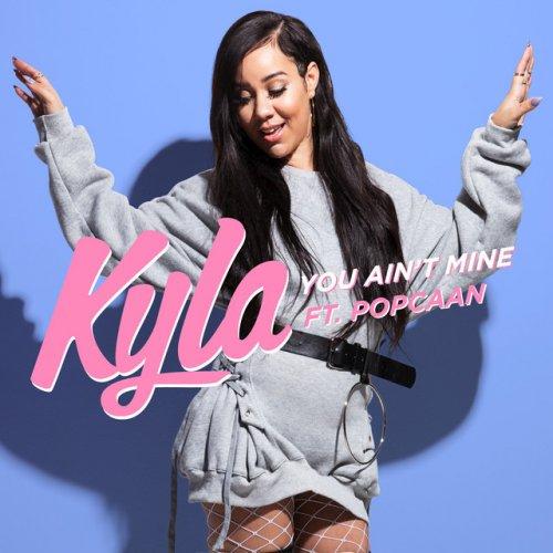 Kyla feat  Popcaan - You Ain't Mine Lyrics   Musixmatch
