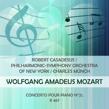 Testi Robert Casadesus / Philharmonic-Symphony Orchestra of New York / Charles Münch play: Wolfgang Amadeus Mozart: Concerto pour piano n°21, K 467