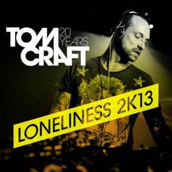 Loneliness 2k13 - Club Mix by Tomcraft - cover art