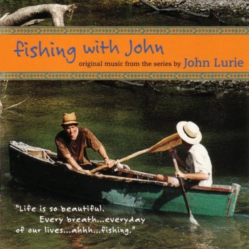 Testi Fishing With John - Original Music From The Series By John Lurie