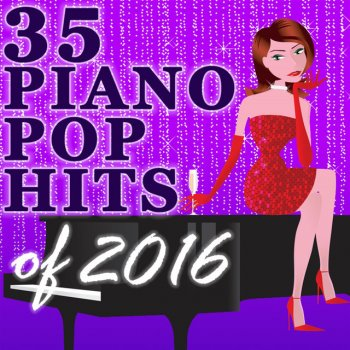 Testi 35 Piano Pop Hits of 2016