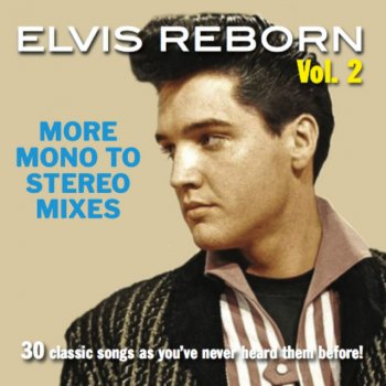 Testi Elvis Reborn, Vol. 2: More Mono to Stereo Mixes