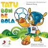 Tatu Bom de Bola (The Official 2014 FIFA World Cup Mascot Song)